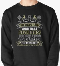 The Magic of Christmas Never Ends and Its Greatest of Gifts are Nurse Anesthetist! Pullover