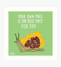 Your Own Pace Art Print