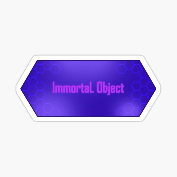Immortal Object Sticker
