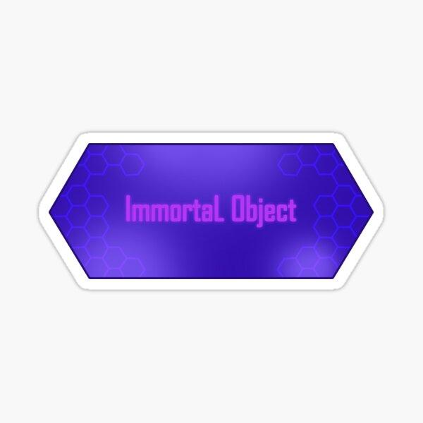 Unsterbliches Objekt Sticker