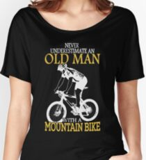 Never Underestimate An Old Man With A Mountain Bike Women's Relaxed Fit T-Shirt