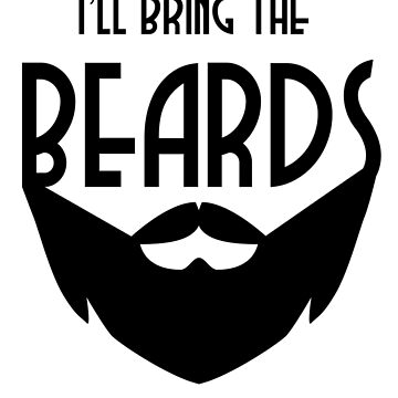 I'll the bring the Beards by LeIan
