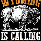 Wyoming Is Calling And I Must Go by wantneedlove