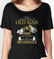 Never Underestimate An Old Man With A Snowmobile Women's Relaxed Fit T-Shirt