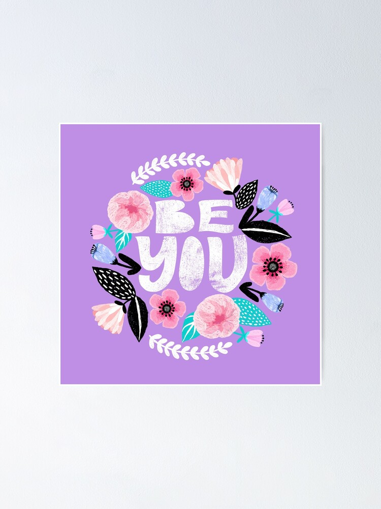 Alternate view of Be You Floral Poster