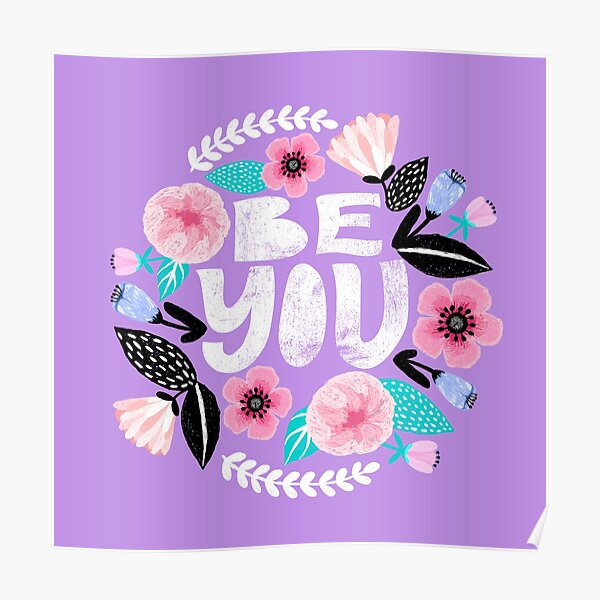 Be You Floral Poster