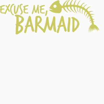 Excuse me, Barmaid by Chanalli