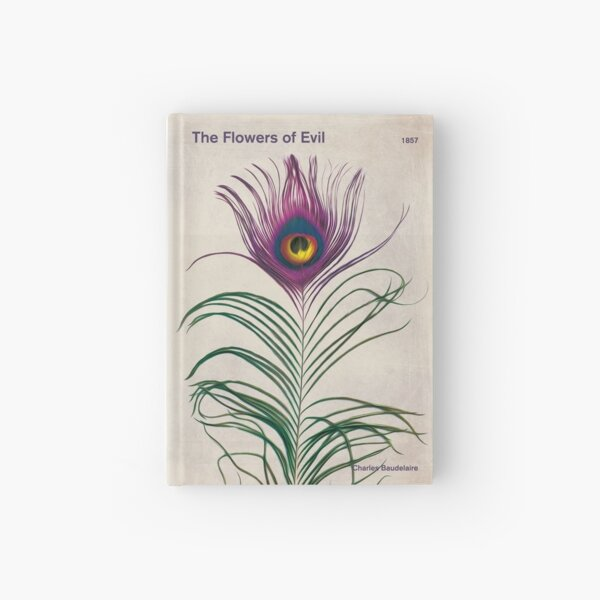 The Flowers of Evil - Charles Baudelaire Literary Art for Book Lovers Hardcover Journal