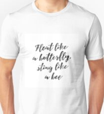 Float like a butterfly, sting like a bee - Mohammad Ali quote Unisex T-Shirt