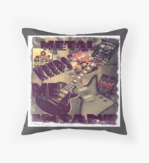 METAL KEEPS ME INSANE Throw Pillow