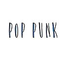 POP PUNK by godtomanydevils