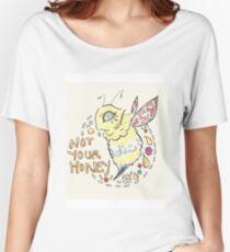 not ur honey Women's Relaxed Fit T-Shirt