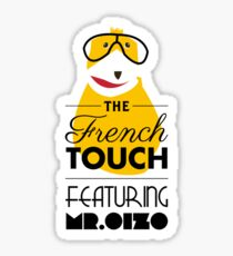 The French Touch - Feat MR.OIZO Sticker