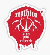 Anything To Get You Covered Sticker
