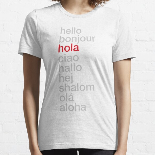 Hola-hello. Languajes Essential T-Shirt