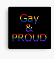 Gay and Proud (black bg) Canvas Print