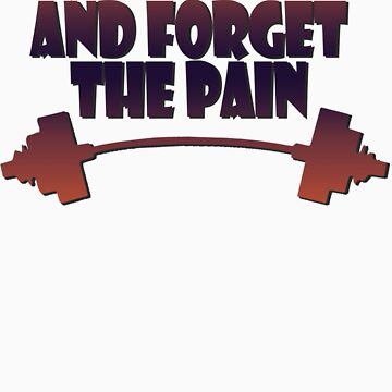 train insane and forget the pain by joba1366