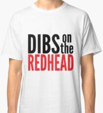 Dibs on the Redhead Classic T-Shirt