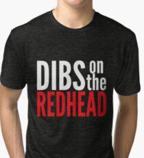 Dibs on the Redhead Tri-blend T-Shirt