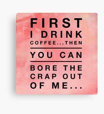 Coffee humor Canvas Print