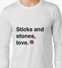 Sticks and stones, love. T-Shirt