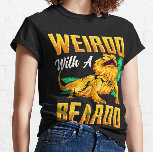 Weirdo With A Beardo Bearded Dragon Beardie Lover Classic T-Shirt