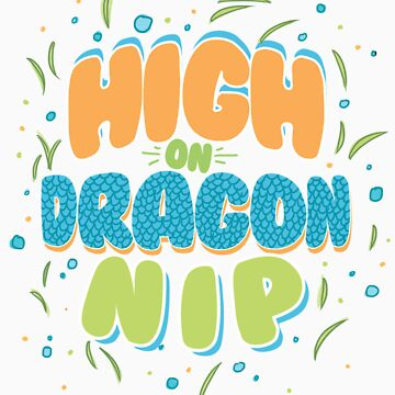 High on Dragon Nip by Chanalli
