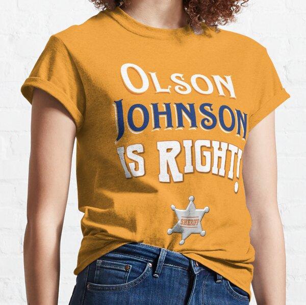 Olson Johnson is Right! Classic T-Shirt