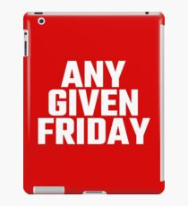 Any Given Friday iPad Case/Skin