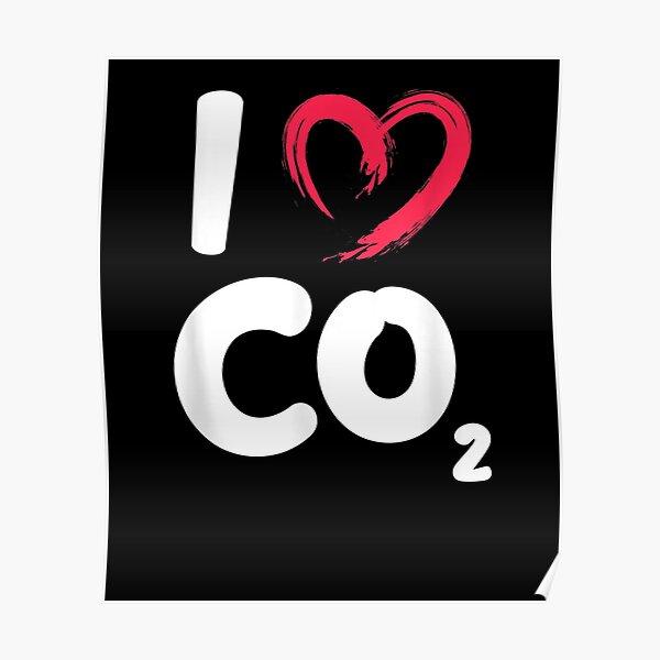 Ich liebe CO2 Kohlendioxid Klimawandel Tag der Erde Poster
