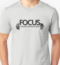 Focus Conquer your Mind and Body T-Shirt