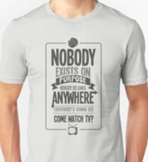 Rick & Morty; Nobody exists on purpose... (White/Light Grey Version) T-Shirt