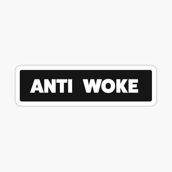 Anti Woke - Funny Conservative Stickers  Sticker