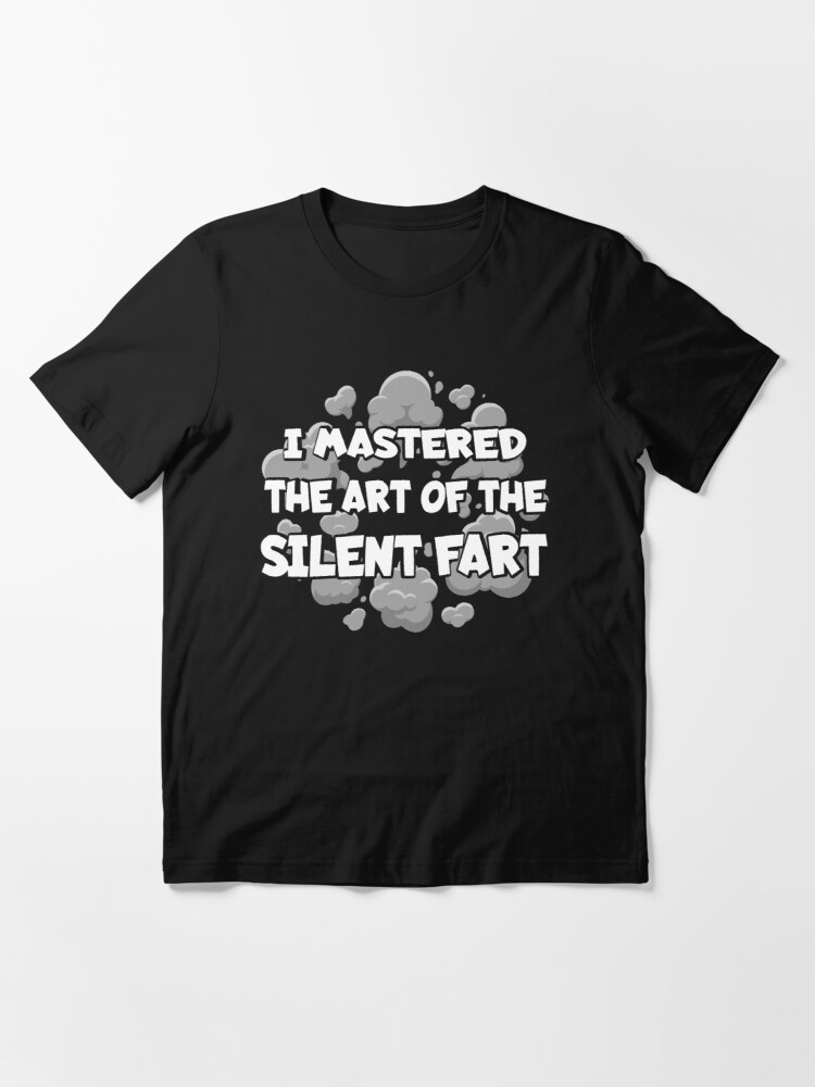 Alternative Ansicht von I mastered the Art of the Silent Fart Essential T-Shirt