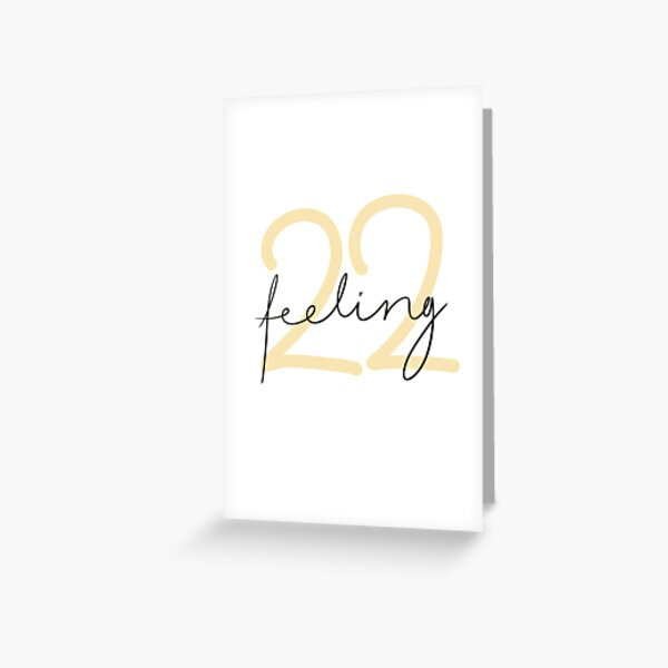 Feeling 22 inspired by Taylor Swift Greeting Card
