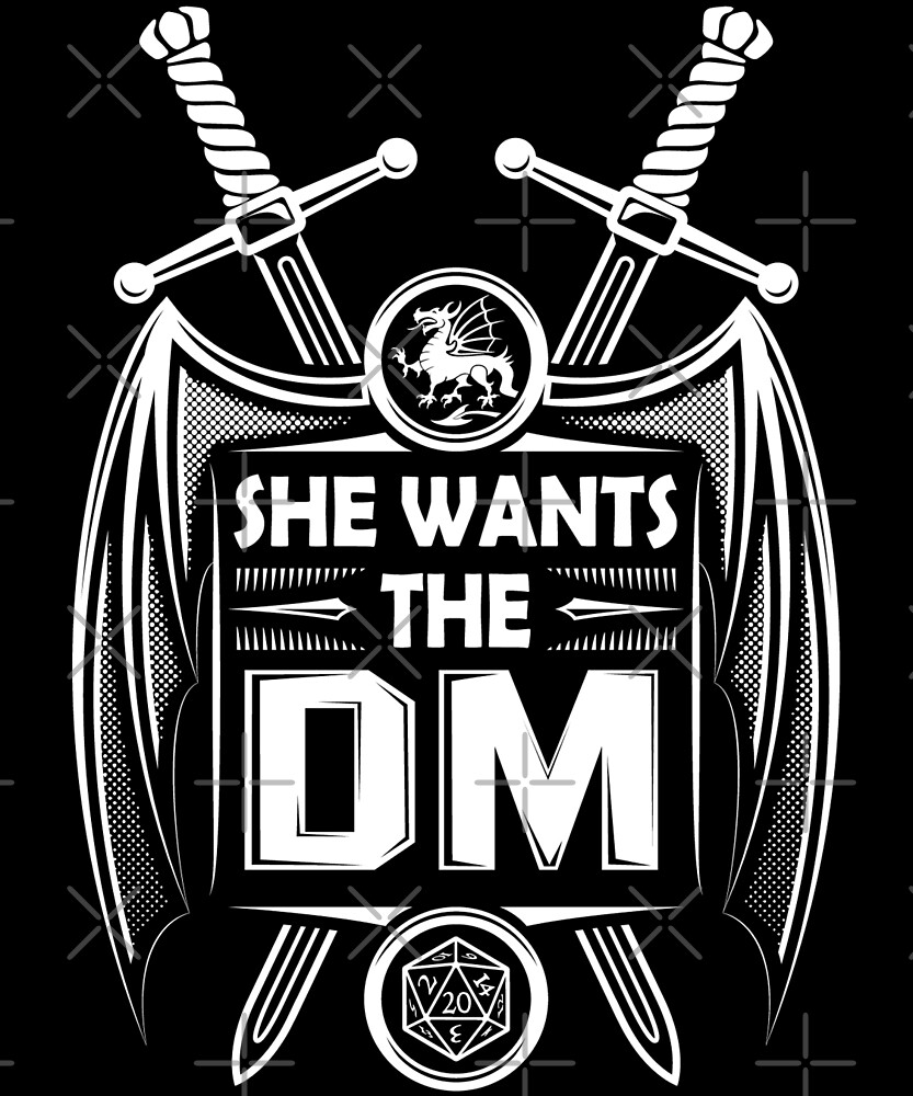 She Wants The DM (Perfect for ANY Tabletop Gamer) by wantneedlove