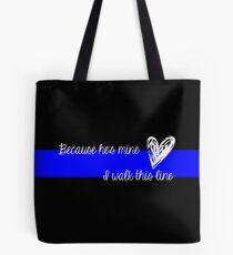 LEO Wife Thin Blue Line - Because he's mine I walk this line Tote Bag