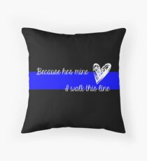 LEO Wife Thin Blue Line - Because he's mine I walk this line Throw Pillow