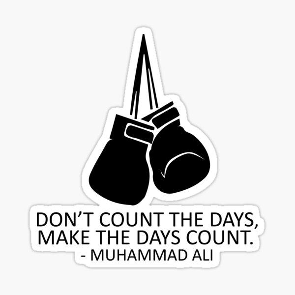 Muhammad Ali citations ne compte pas les jours; faire les jours compter de boxe Ventilateur T Shirt