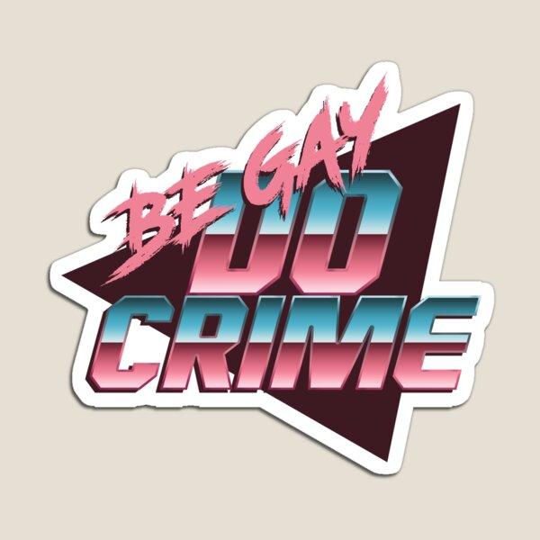 Be Gay Do Crime - Trans Pride Magnet