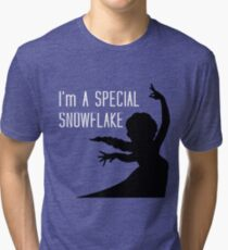 I'm a special snowflake Tri-blend T-Shirt