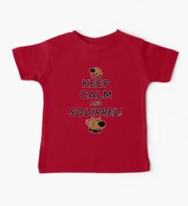 Keep Calm and SQUIRREL Baby Tee
