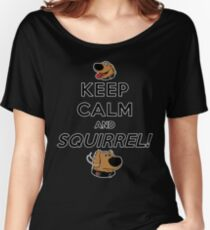 Keep Calm and SQUIRREL Women's Relaxed Fit T-Shirt