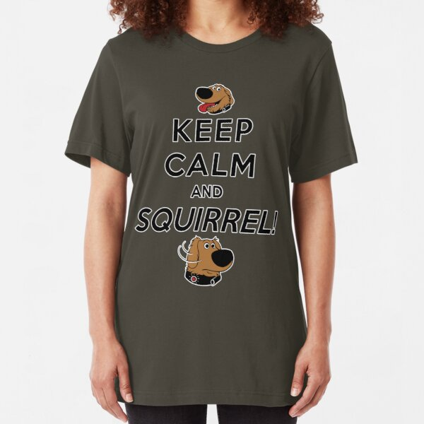 Keep Calm and SQUIRREL Slim Fit T-Shirt