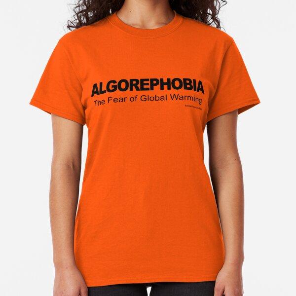 ALGOREPHOBIA Classic T-Shirt