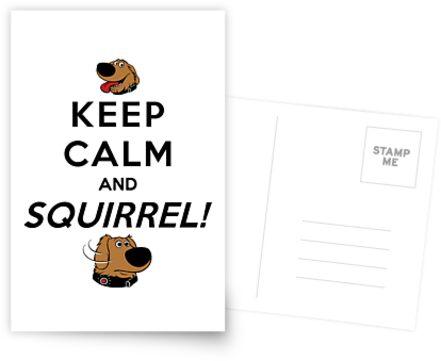 Keep Calm and SQUIRREL by Ellador