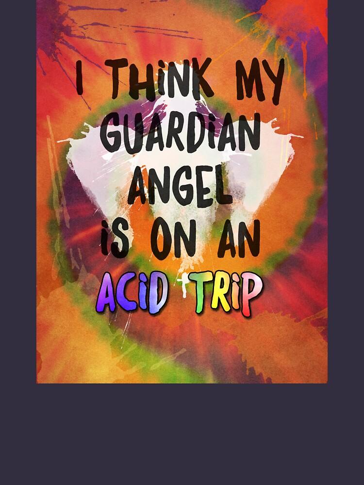 I Think My Guardian Angel Is on an Acid Trip by desamos