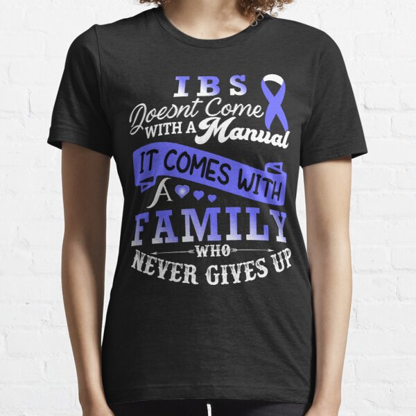 Irritable Bowel Syndrome Doesnt Come With a Manual It Comes With A Family Who Never Gives Up / IBS  Awareness Gift Essential T-Shirt