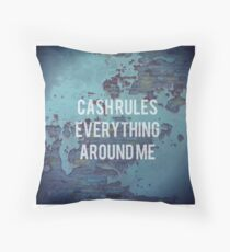 Cash Rules Everything Around Me Throw Pillow