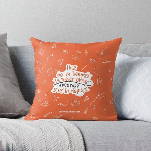 Haz de tu tiempo tu MEJOR obra Throw Pillow